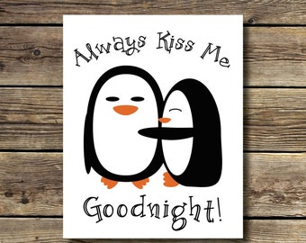 8x10 print - Always Kiss Me Goodnight - Penguins - INSTANT DIGITAL DOWNLOAD