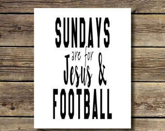 8x10 - Sundays are for Jesus & Football - Black and White - INSTANT DIGITAL DOWNLOAD