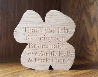 Oak Personalised BRIDESMAID FLOWER GIRL Freestanding Plaque Sign - Wedding Thank you for being our Bridesmaid Flower girl Gift