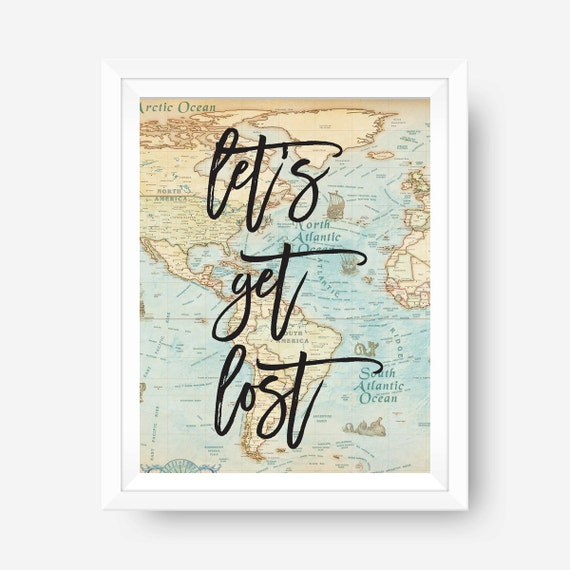Map Print, Map Gift, Lets Get Lost, Travel Wall Art, Wedding Gift ...
