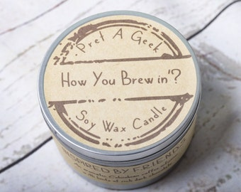 Fandom Candle ~ Friends Inspired  ~ How You Brewin'? ~ 8oz Soy Candle