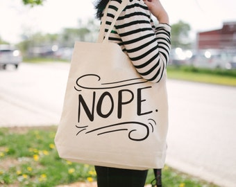Nope Tote Bag - Canvas Tote Bag - Funny Tote Bag - Screen Printed Tote Bag - TB-101