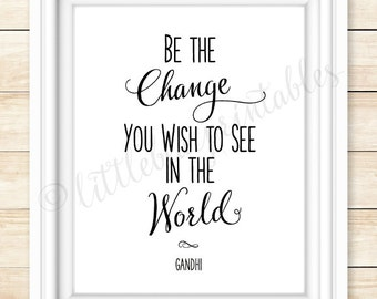 Gandhi quote wall art, Be the change you wish to see in the world, black and white, 8 X 10 printable, instant download, inspiring words