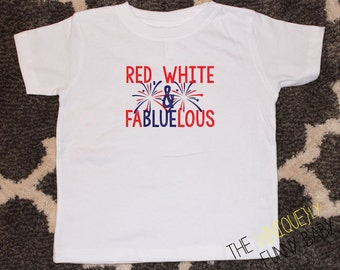 Girl Red, White and FaBLUElous Fourth of July Shirt, Fourth of July Girls Shirt, July Fourth Outfit