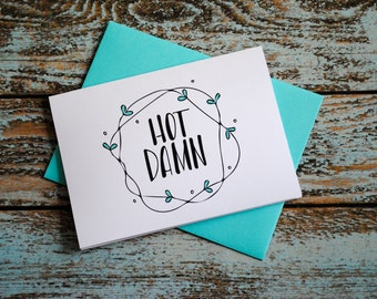 Hot Damn Blank Just Because Greeting Card