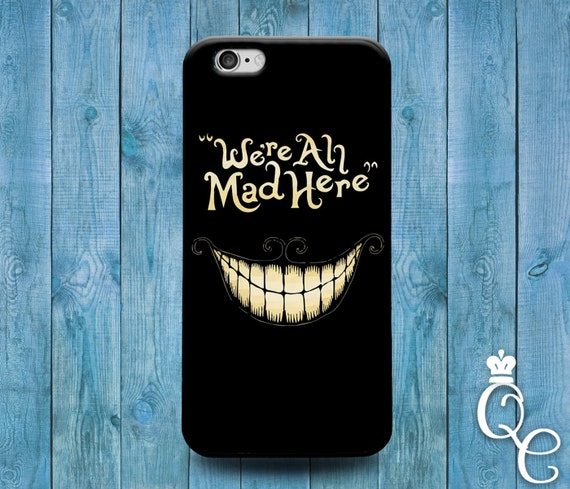 iPhone 4 4s 5 5s 5c SE 6 6s 7 plus iPod Touch 4th 5th 6th Generation Cool Cover Cute Black Funny Were All Mad Here Cheshire Cat Quote Case +