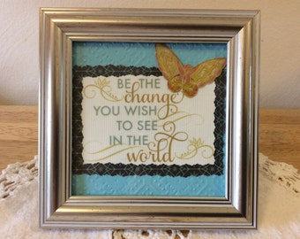 Framed Inspirational Quote/Saying - Be The Change You Wish To See In The World
