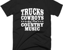 Trucks Cowboys And Real Country Music T-Shirt,  Country Music Tee Shirt.