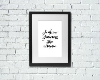 INSTANT DOWNLOAD | Fortune Favours The Brave | Inspirational Art Print | A4 Print | Room Decor
