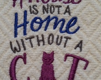 House is not a Home without a Cat embroidered kitchen towel