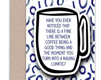 Just Because Card for Friend | Raging Lunatic | Funny Coffee Card | Funny Friend Card | Coffee Lover Card | Coffee Greeting Card