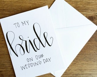 FREE SHIPPING- To My Bride On Our Wedding Day Card, From Groom to Bride, Hand-Lettered, Calligraphy, Custom