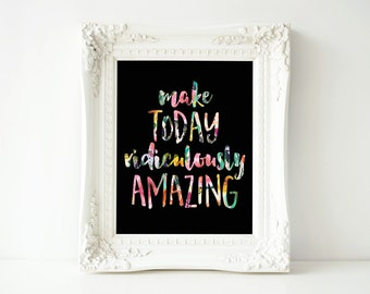 Printable Quote, Make Today Ridiculously Amazing, Motivational poster, Printable art, floral quote quote art printable wall art gallery wall