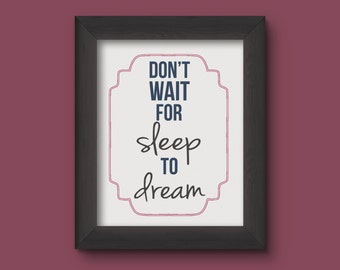 Digital Download // Don't Wait For Sleep To Dream