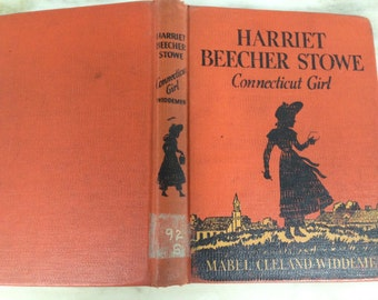 vintage Harriet Beecher Stowe Connecticut Girl, by mabel Cleland Widener, 1949 edition
