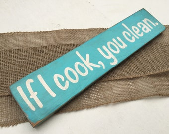 Funny Kitchen Sign, If I cook you clean, Wooden Kitchen Signs, Signs about Cooking, Rustic Kitchen Sign, Blue Kitchen Sign