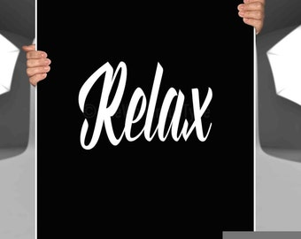 Relax Print, Chill Out, Typography Print, Inspirational Quote, Motivational Poster, Bathroom Decor, Wall Art, Home Decor, Typography Poster