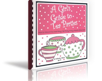 A Girl's Guide to Tea Parties, (a tea party for every month of the year)