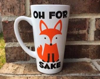 For Fox Sake Mug, Fox Mug, Coffee Mug, Funny Mug, Funny Coffee Mug, Latte Mug, Oh for Fox Sake, Woodland Creature, Orange Fox