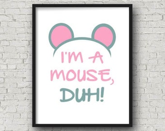 I'm A Mouse Duh, Mean Girls Quote, Printable Wall Art, Halloween Wall Art, Funny Quote, Movie Quote