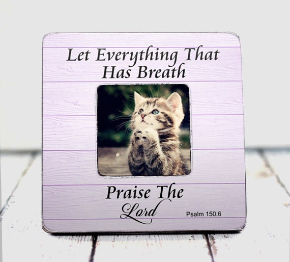 Let everything that has breath praise the Lord Christian verse