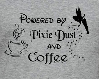 Powered By Pixie Dust and Coffee T-shirt