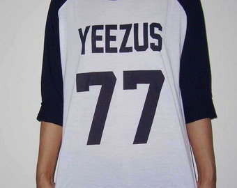 Yeezus 77 Shirt Yeezus Tshirt Kanye West Shirt Yeezus Shirt Raglan Tshirt Gift for Men Hip Hop Fan Gift for Women Concert T shirt