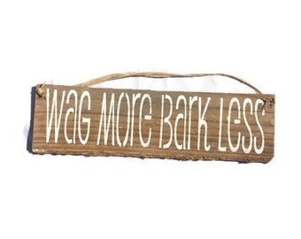 Wag More Bark Less Pallet Wood Sign - Funny Dog Signs - Dog Wall Decor - Veterinarian Gift - Dog Lovers - Dog Owners Gift - Funny Sign