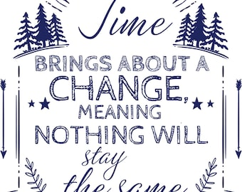 Time brings about Change
