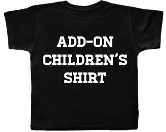 Add on childrens shirt for matching sets