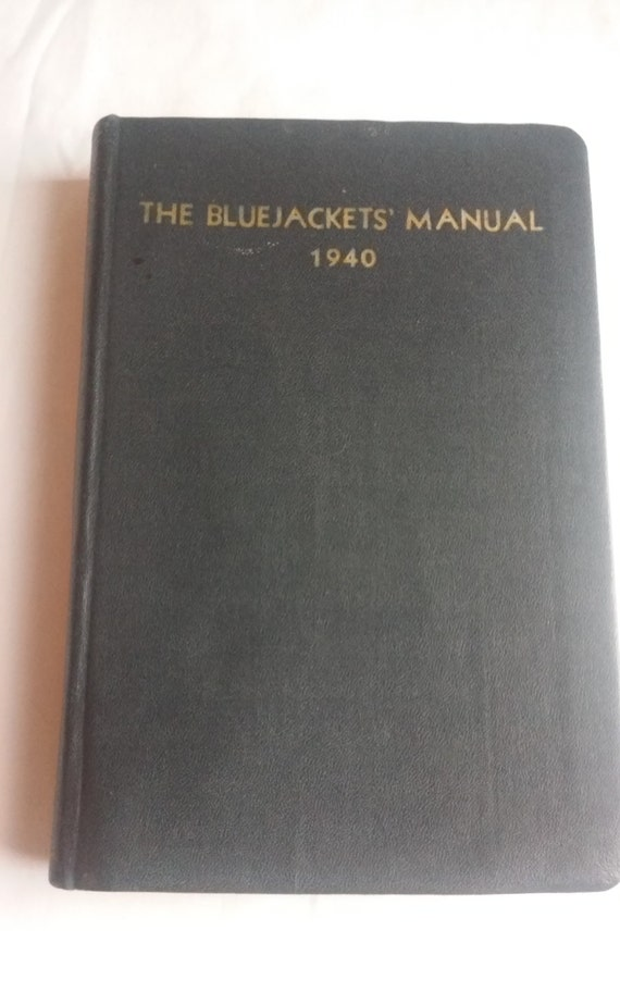 Vintage The Bluejackets' Manual of The United States Navy. 1940 Tenth Edition Containing 28 signatures. Very nice used condition.  See Pics