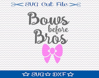Bows Before Bros SVG Cutting File / Cut File for Silhouette / Little Girl SVG