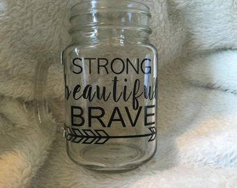 Strong Beautiful Brave
