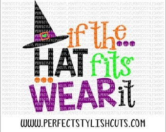 If The Hat Fits SVG, DXF, EPS, png Files for Cutting Machines Cameo or Cricut - Halloween Svg, Witch Svg, Pumpkin Svg, Trick or Treat Svg