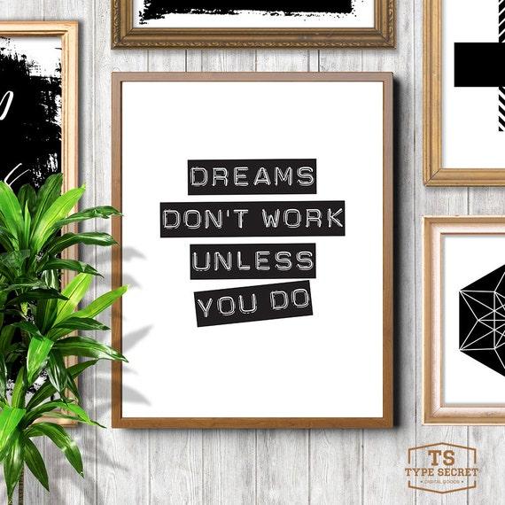 dreams don 39 t work unless you do workspace decor office. Black Bedroom Furniture Sets. Home Design Ideas