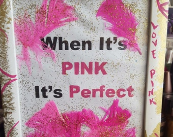 When It's Pink It's Perfect