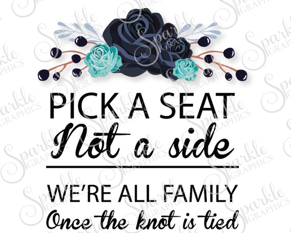 Pick A Seat Not A Side Cut File Wedding Bride Groom Sign