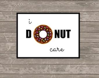 I DONUT CARE print, fun home or desk print - humor print - donut prints - donut love - 5x7 jpeg file