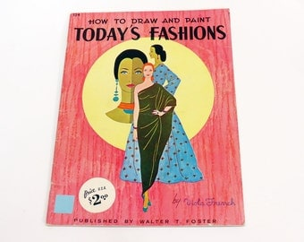 How to Draw and Paint Today's Fashions Viola French Walter T Foster Art Book 1960s
