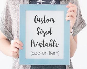 Custom Sized Printable, Size Change, Custom Print, Custom Art, Resize, Enlarge Print, Reduce Print, Printable Art, Add On Item