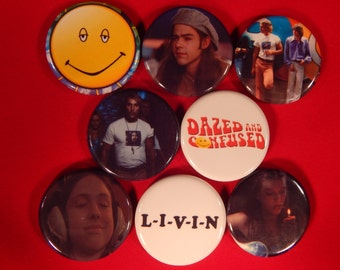 8 Dazed And Confused Pin Buttons 1.25 Inch Diameter
