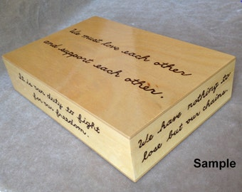 Wood-burned box with quote of your choice. Price is an estimate.