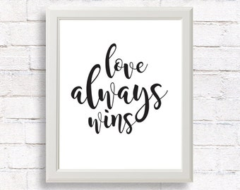 Love always wins, Inspirational quote, Printable wall art, Quote print, Valentines day print, home decor prints, Motivational print