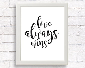 Inspirational quote / Printable wall art / Quote print / Valentines day print / home decor prints / Motivational print / Love always wins