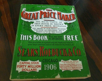Vintage The Great Price Maker 1906 Edition Sears Roebuck and Co Chicago Reproduction