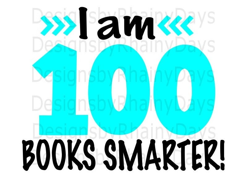 Buy 3 get 1 free! I am 100 books smarter, SVG, PNG, cutting file, 100 days of school
