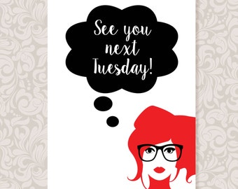 See You Next Tuesday (A4) print