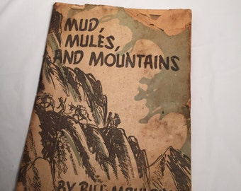 Mud Mules And Mountains Vintage book 1944