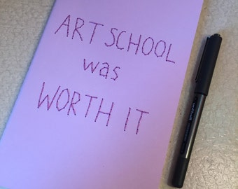 Art School Was Worth It Embroidered Notebook
