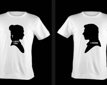 I LOVE YOU/I KNOW shirts. Star Wars Inspired Shirt, Princess Leia or Han Solo Silhouette Shirt, Valentine's Day Couple's Shirts
